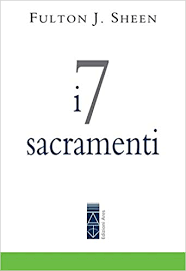 Sheen, I 7 sacramenti